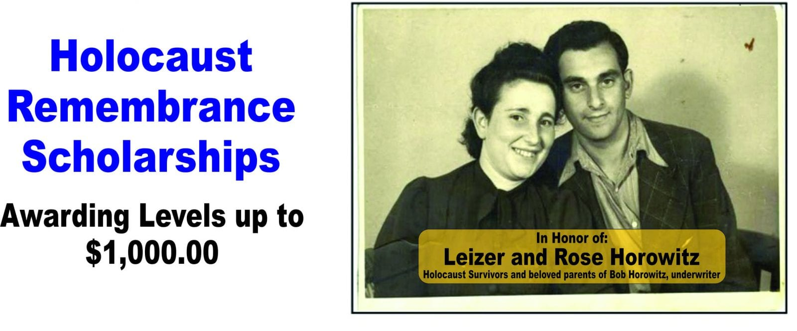 The Leizer and Rose Horowitz Holocaust Remembrance Association Scholarships